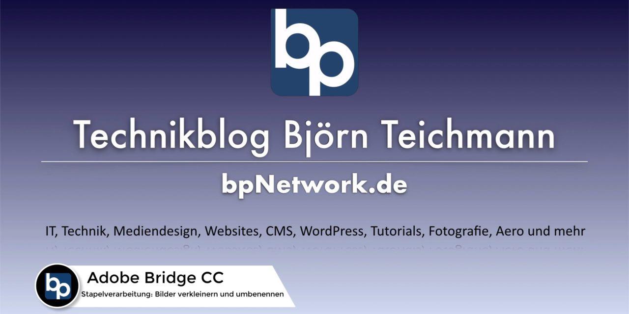 Adobe Bridge: Stapel – Bilder verkleinern und umbenennen