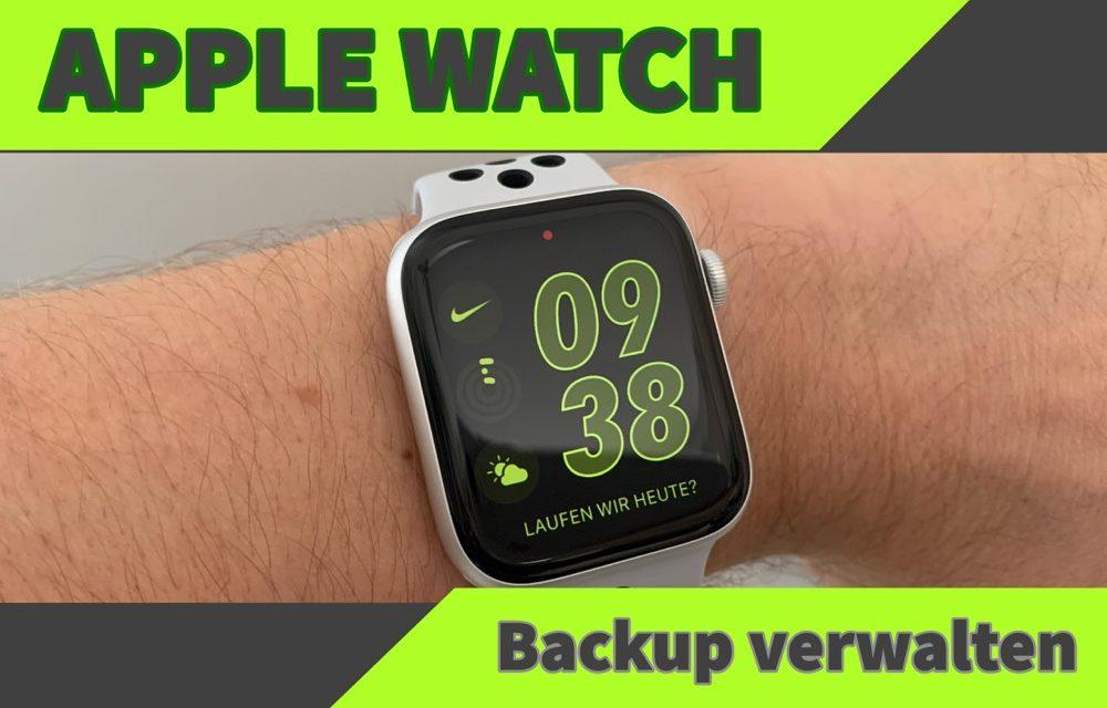 Apple Watch Backup löschen und verwalten